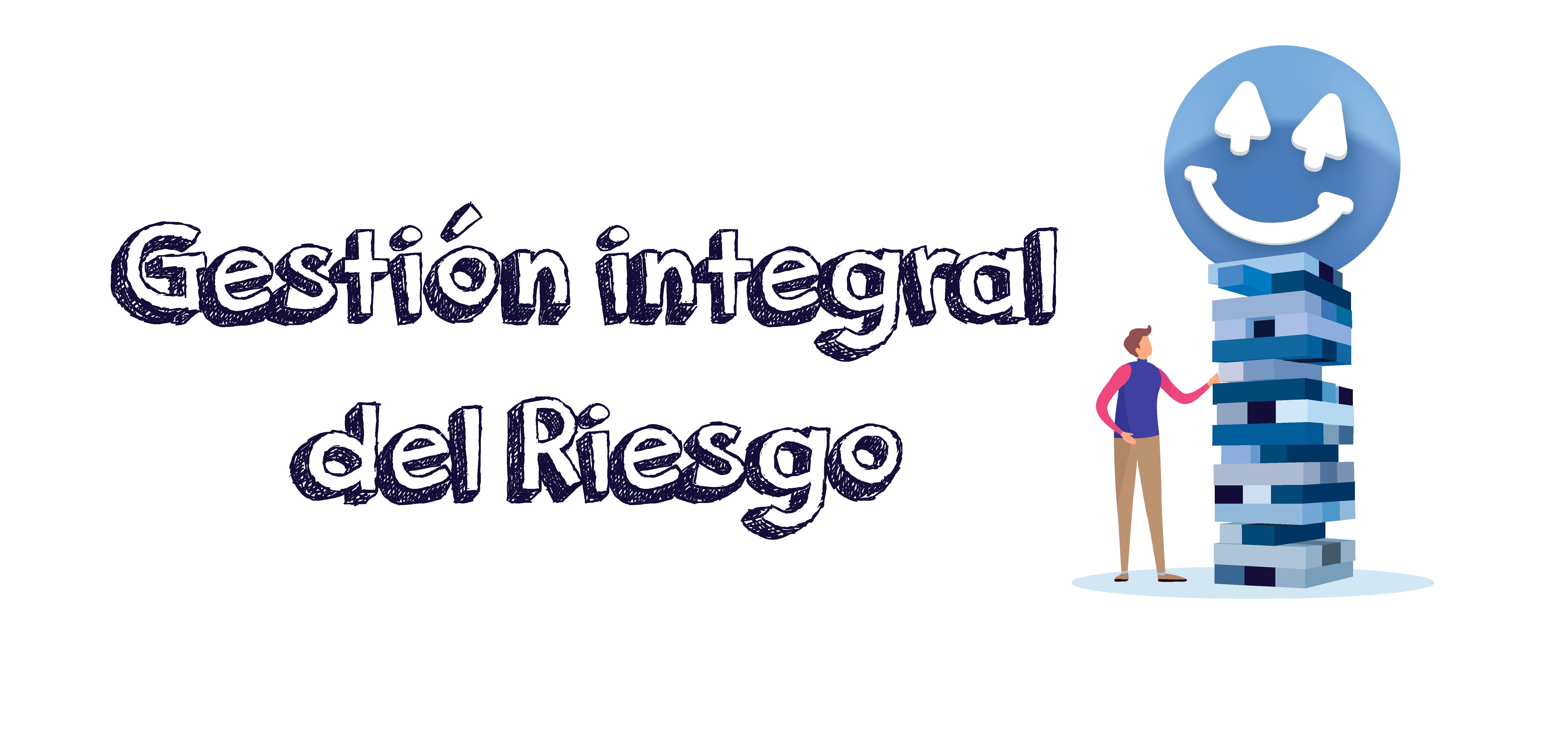 Gestión Integral de Riesgos